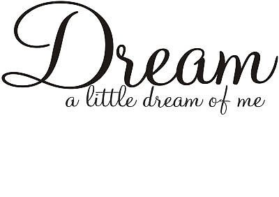 Dream a little dream of me... wall art sticker 3 sizes bedroom vinyl quote deco | eBay