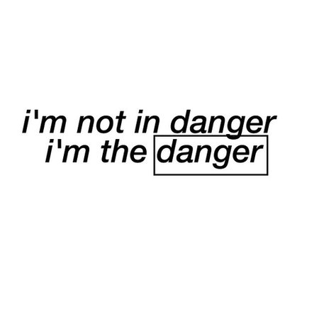 'Danger' quote