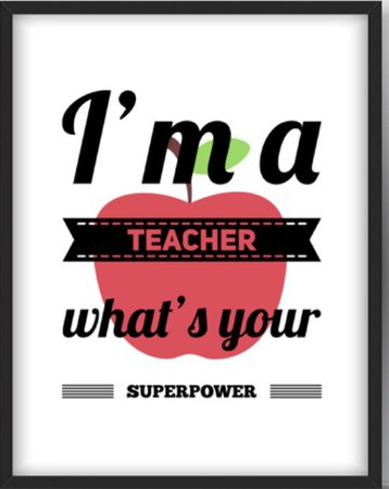 I'm a teacher, what'a your superpower