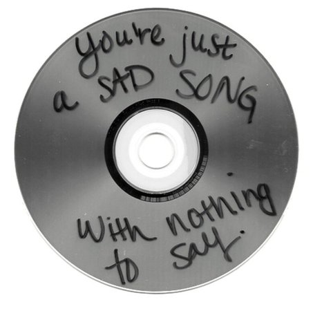 """you're just a sad song with nothing to say"" cd"