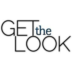 GET THE LOOK TEXT