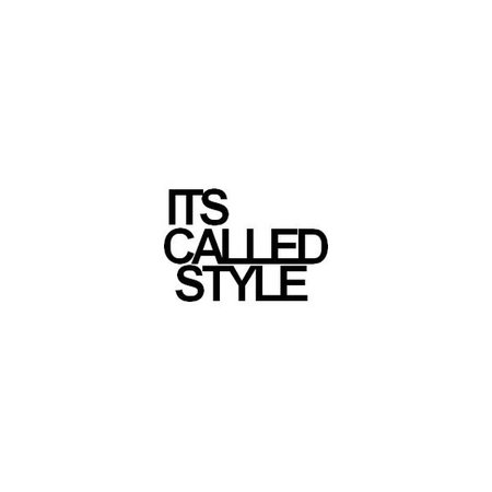 it's called style