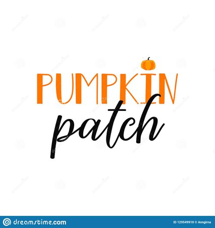 Pumpkin Patch. Lettering. Calligraphy Vector Illustration. Halloween Stock Illustration - Illustration of drawn, lettering: 129549910