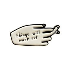 """Things Will Work Out"" Fingers crossed pin"