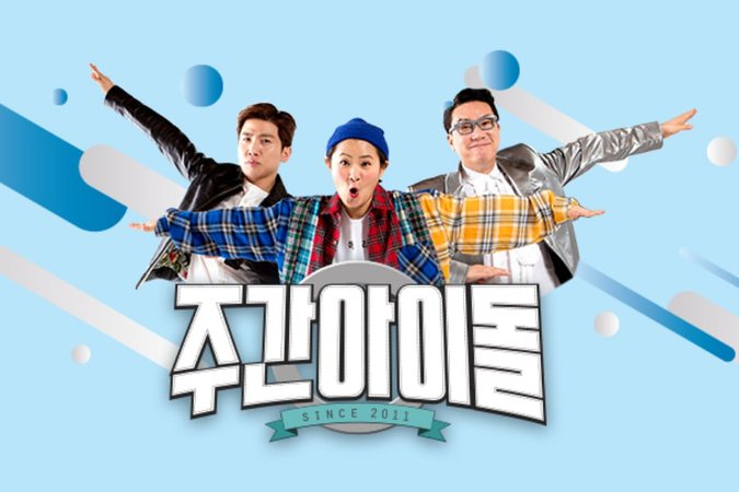 Weekly Idol / Variety Show
