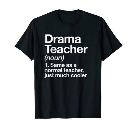 Amazon.com: Drama Teacher Definition T-shirt Funny School Gift Tee: Clothing