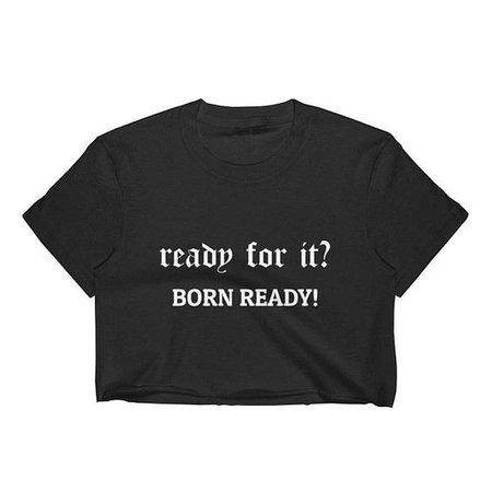 £14.68 ready for it? Born ready! Women's Crop Top