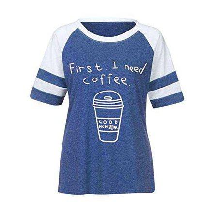 SANFASHION Shirt Été Femmes Impression Lettre First I Need Coffee Casual t-Shirt Sport Haut Mode: Amazon.fr: Vêtements et accessoires