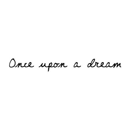 once upon a dream ❤ liked on Polyvore featuring words, text, quotes, disney, fillers, backgrounds, phrases and saying | Sleep quotes, Dream quotes, Words quotes