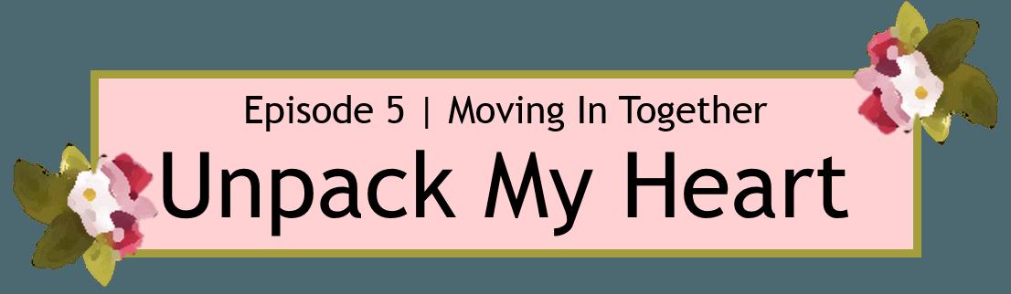 We Got Married Season 1 Episode 5 Unpack My Heart