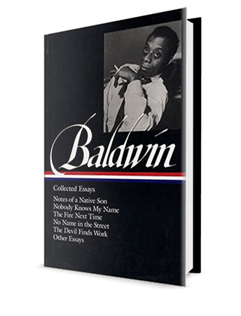 James Baldwin : Collected Essays : Notes of a Native Son / Nobody Knows My Name / The Fire Next Time / No Name in the Street / The Devil Finds Work / Other Essays (Library of America) – African Consciousness Bookstore