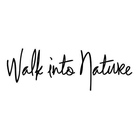 walk into nature
