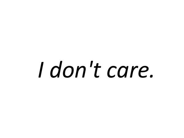i-dont-care-10-638.jpg (638×479)