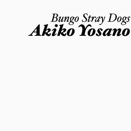 akiko yosano Bungo Stray dogs