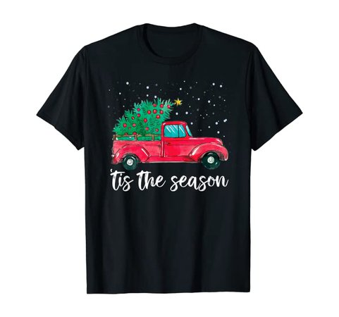Amazon.com: 'Tis the Season Red Truck With Christmas Tree Funny Xmas T-Shirt: Clothing