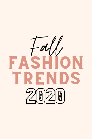 Fall Fashion Trends for 2020