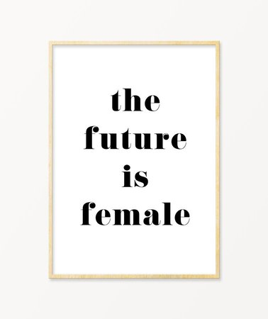 The future is female Feminist | Feminist quote Poster - Art Print – THE PRINTABLE CØNCEPT