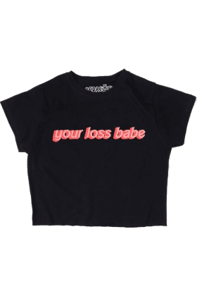 You Loss Babe Crop Top