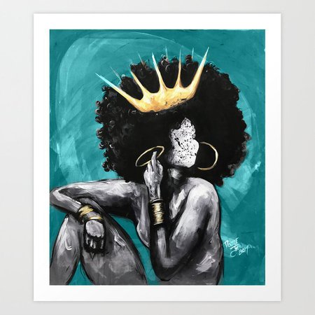 Naturally Queen VI TEAL Art Print by dacre8iveone | Society6
