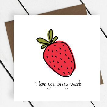 'i love you berry much' fruit greeting card by a piece of   notonthehighstreet.com