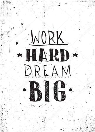 Quote. Work hard dream big — Stock Vector © Vanzyst #49780775