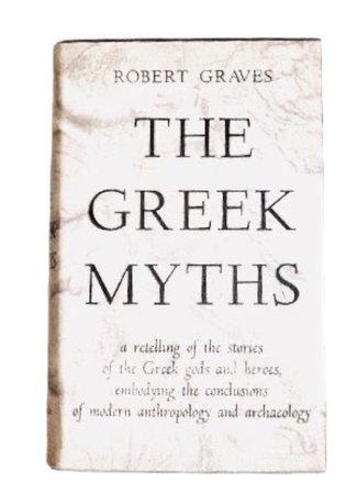 Robert Graves - The Greek Myths