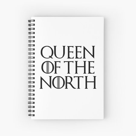 """""""QUEEN OF THE NORTH - Game Of Thrones"""" Spiral Notebook by dmentes   Redbubble"""