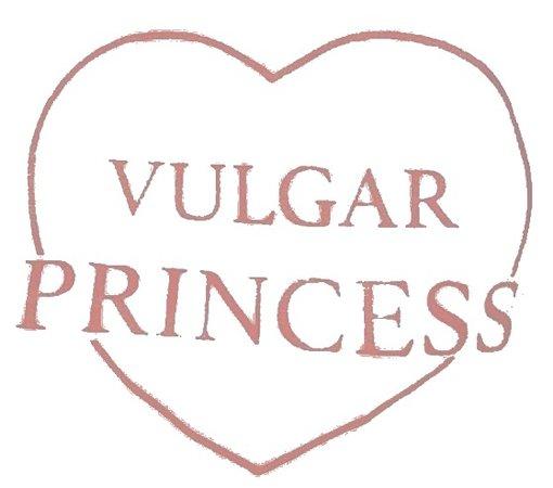 vulgar princess