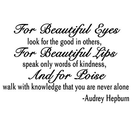 audrey hepburn for beautiful eyes quote - Google Search