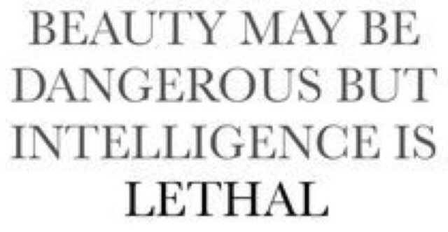 beauty may be dangerous but intelligence is lethal pinterest tumblr filler quote genius aesthetic aes smart beautiful