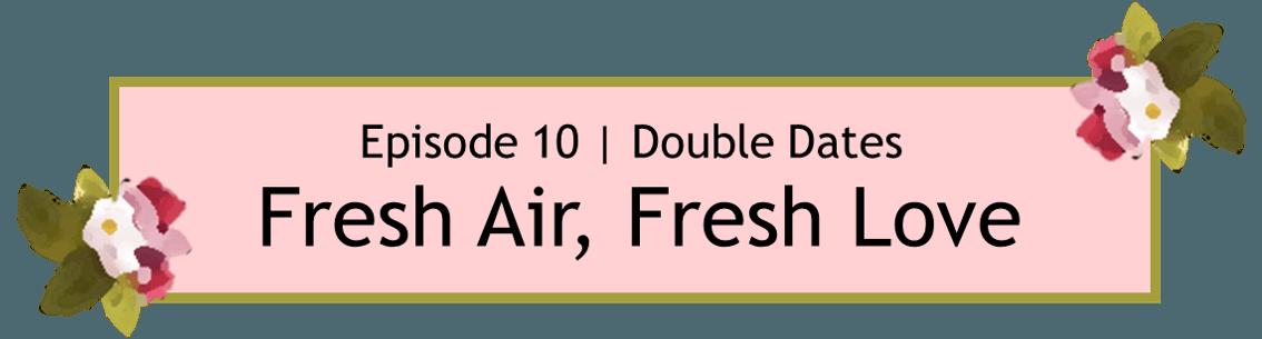 We Got Married Season 1 Episode 10 Fresh Air, Fresh Love Title Card