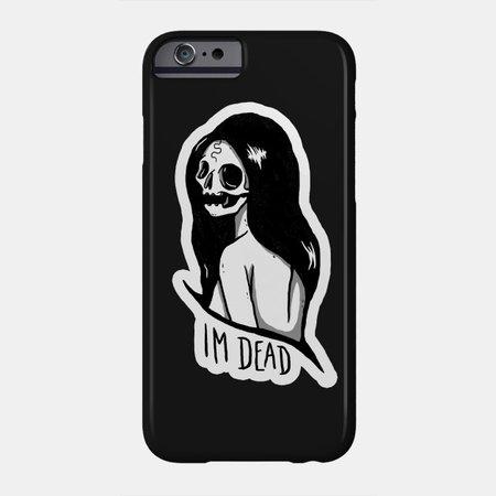 I'm Dead. - Tattoo Design - Phone Case | TeePublic