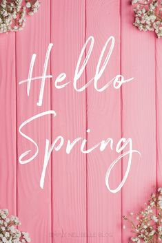 (22) Pinterest - Hello Spring Quote, spring, floral, life quotes, spring photography, spring aesthetic, pink -Created by: Janelle @Simplynelbelle ww | Spring!