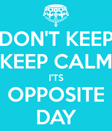 Opposite Day - Google Search