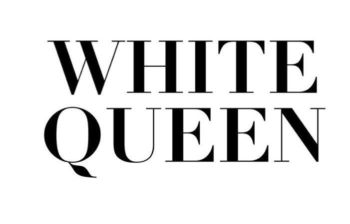 white queen text (text by alldressedupbutnowheretogo)