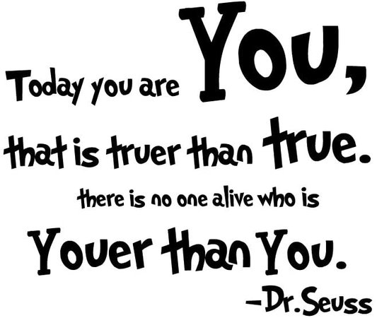 ADECNS Today You are You That is Truer Than True There is No One Alive Who is Youer Than You -Dr.Seuss Wall Stickers Removable Art Sticker Home Decal (21.6''x18.5'') - - Amazon.com