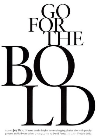 Go for the bold