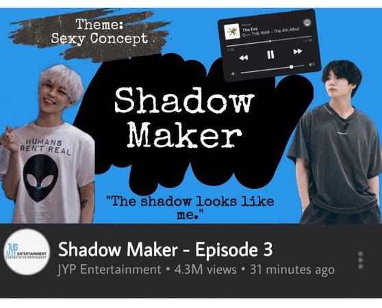 Shadow Maker Episode 3