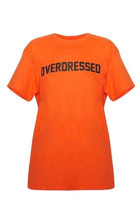 Tangerine Overdressed Slogan Oversized T Shirt | PrettyLittleThing USA