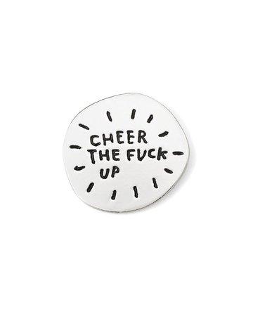 Cheer The Fuck Up Pin – Strange Ways