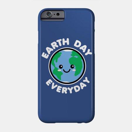 Earth Day Everyday - National Earth Day - Phone Case | TeePublic