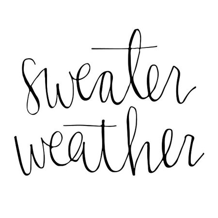 sweater weather quote - Google Search