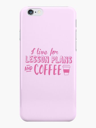 """I live for LESSON PLANS and coffee"" iPhone Cases & Covers by jazzydevil 