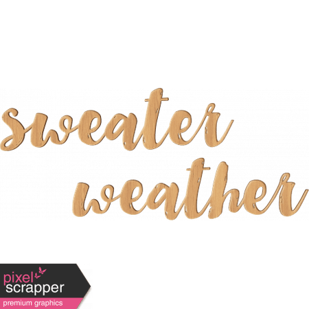 Google Image Result for https://www.pixelscrapper.com/sites/default/files/styles/456_scale_watermark_premium/public/s3fs-user-content/graphic-image/user-129/node-90076/autumn-day-word-art-sweater-weather-graphic-fall-wood-veneer-brown-tan.png