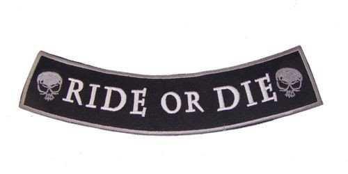 ride or die patch black white biker bike motorcycle motorcyclist black white bold writing handwriting font skull