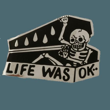 life was ok