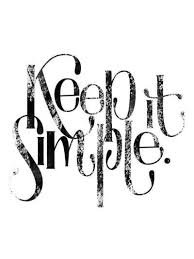keep it simple quotes - Google Search