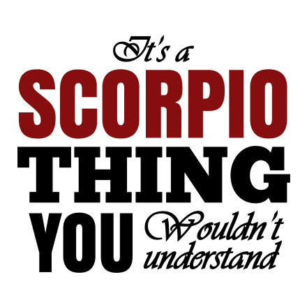 It's A Scorpio Thing You Wouldn't Understand - T-Shirt | 5amily