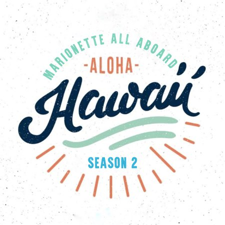MARIONETTE ALL ABOARD: 'ALOHA, HAWAII!' S2 LOGO