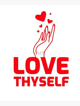 """""""Love Thyself A Self Love Design for All Ages"""" Poster by TNTs   Redbubble"""